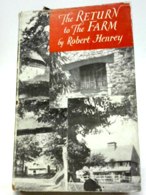 The Return to the Farm By Robert Henrey