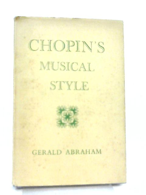 Chopin's Musical Style By Gerald Abraham