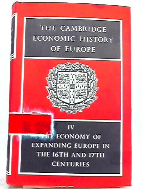The Cambridge Economic History of Europe Vol. IV by E. E. Rich