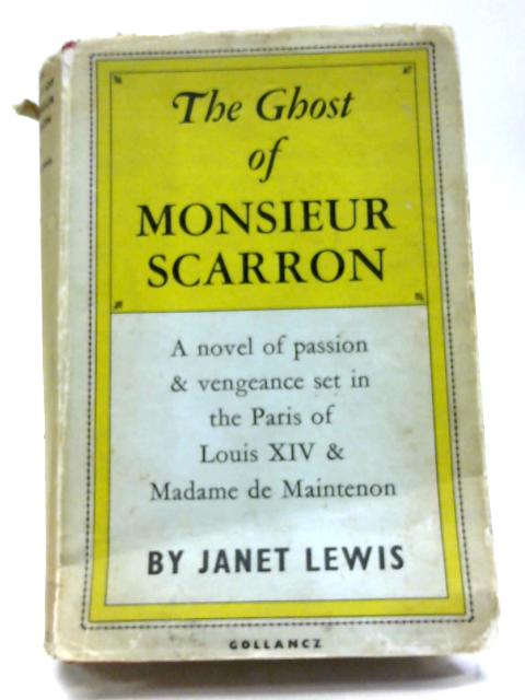 The Ghost of Monsieur Scarron By Janet Lewis