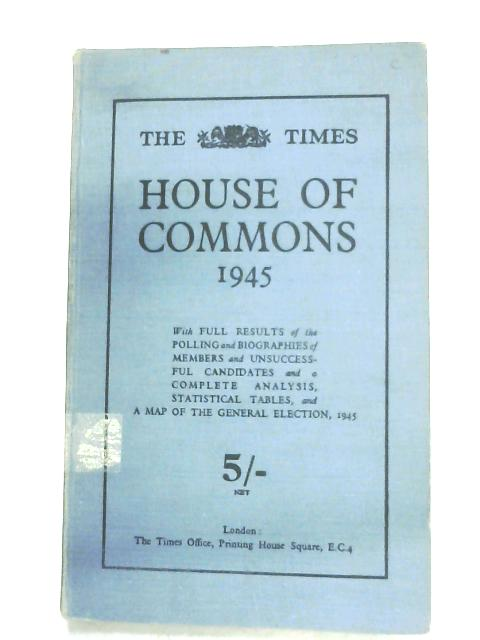 The Times House of Commons 1945 by Anon