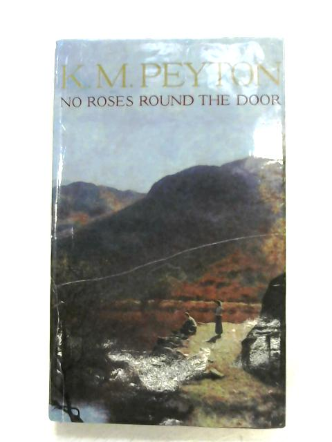 No Roses Round The Door By K. M. Peyton
