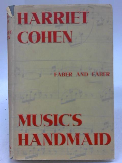 Music's Handmaid By Harriet Cohen