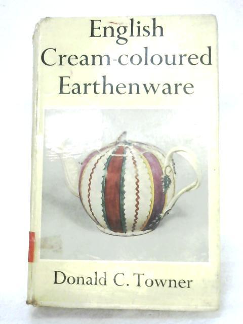 English Cream-Coloured Earthenware by Donald C. Towner