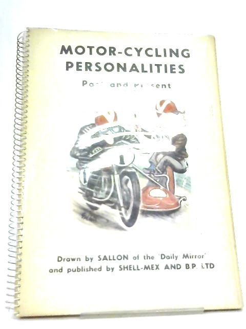 Motor-Cycling Personalities Past and Present By SALLON of the 'Daily Mirror'