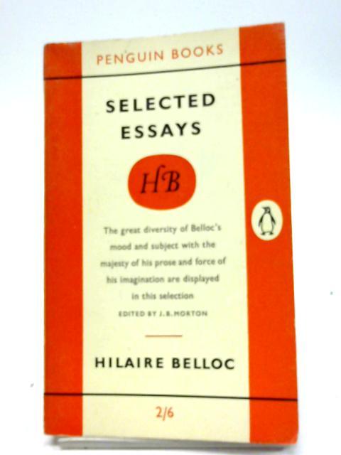 Hilaire Belloc: Selected Essays (Penguin Main Series 1325) By Hilaire Belloc