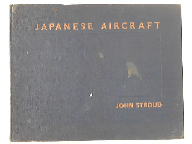 Japanese Aircraft by John Stroud