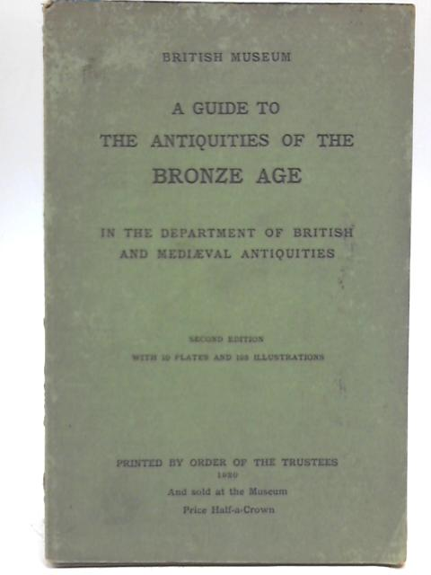 A Guide To The Antiquities Of The Bronze Age by Anon