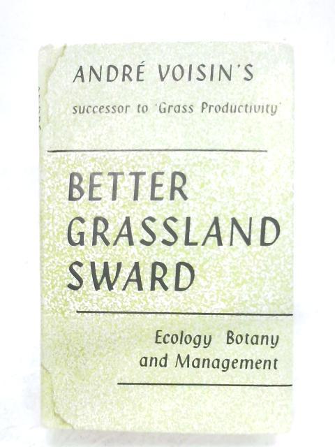 Better Grassland Sward by Andre Voisin
