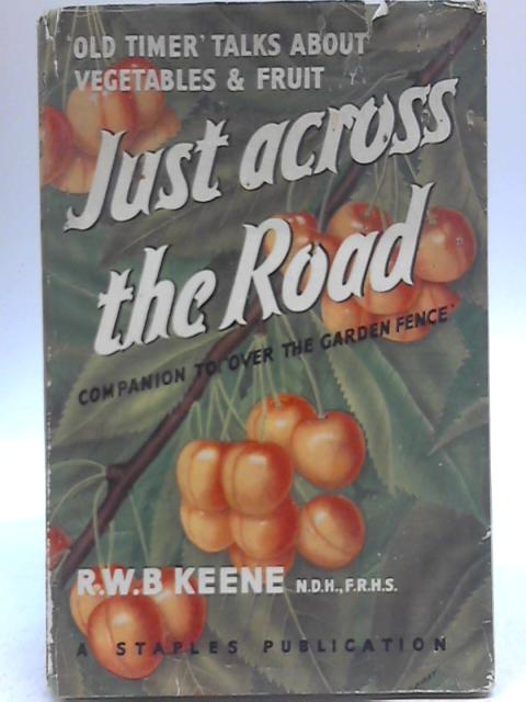 Just Across the Road By Raymond W B keene