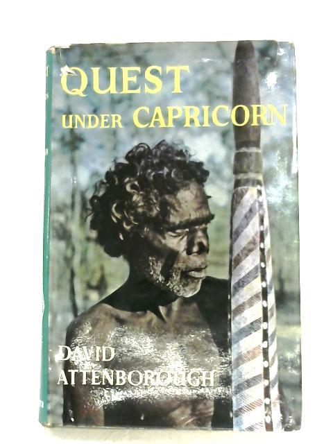 Quest Under Capricorn By David Attenborough