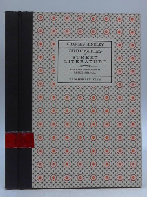 Curiosities of Street Literature by Charles Hindley