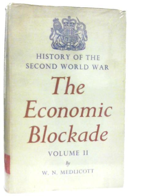 The Economic Blockade Volume II by W. N. Medlicott