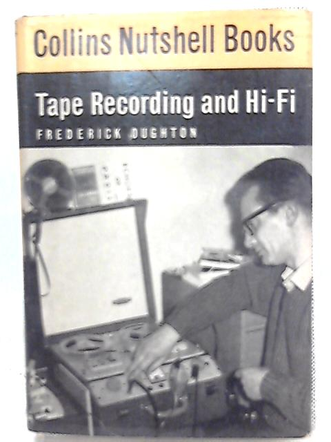 Tape Recording and Hi-Fi By Frederick Oughton
