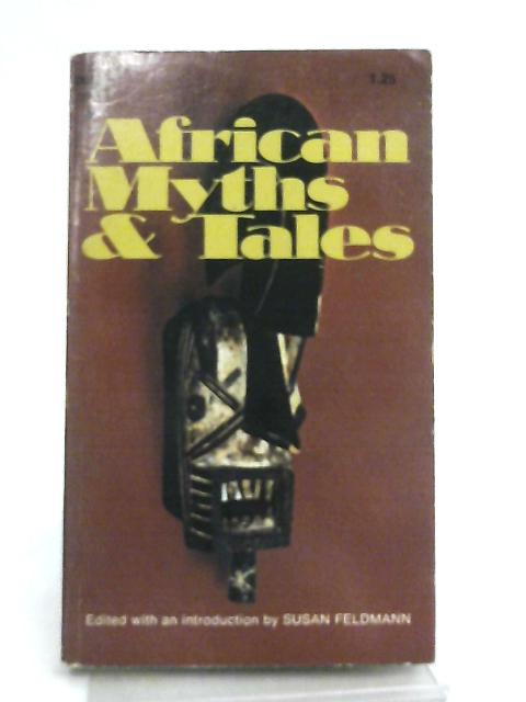 African Myths & Tales By Susan Feldman