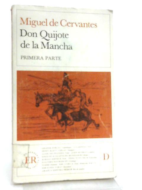 Don Quixote de la Mancha - Primera Parte (Part I) By Miguel de Cervantes