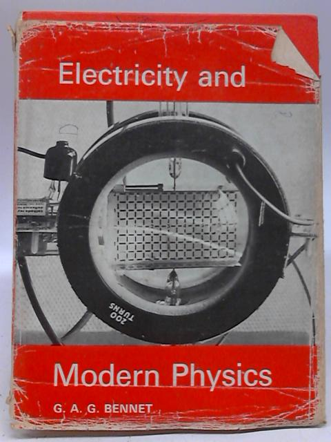 Electricity and Modern Physics By George A. G. Bennet
