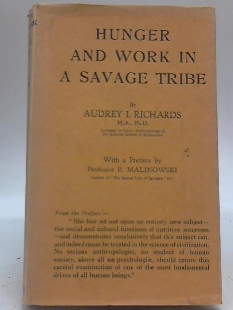 Hunger and Work in a Savage Tribe by Audrey I. Richards