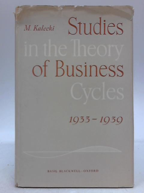 Studies in the Theory of Business Cycles, 1933-1939 by Michal Kalecki