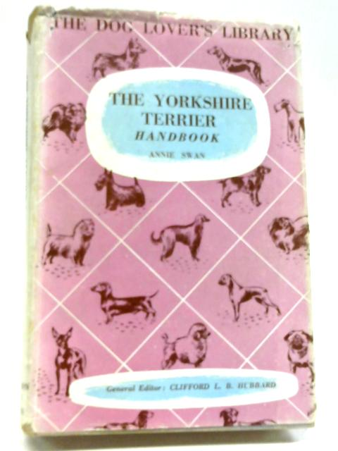 The Yorkshire Terrier Handbook By Annie Swan