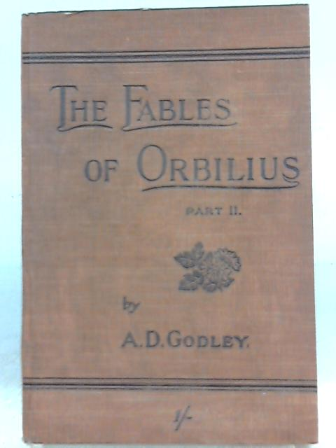 The Fables of Orbilius, Part II By A. D. Godley