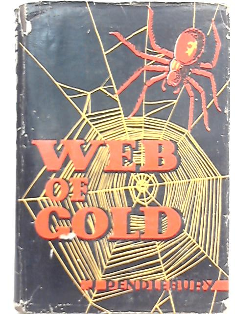 Web of Gold by J. Pendlebury