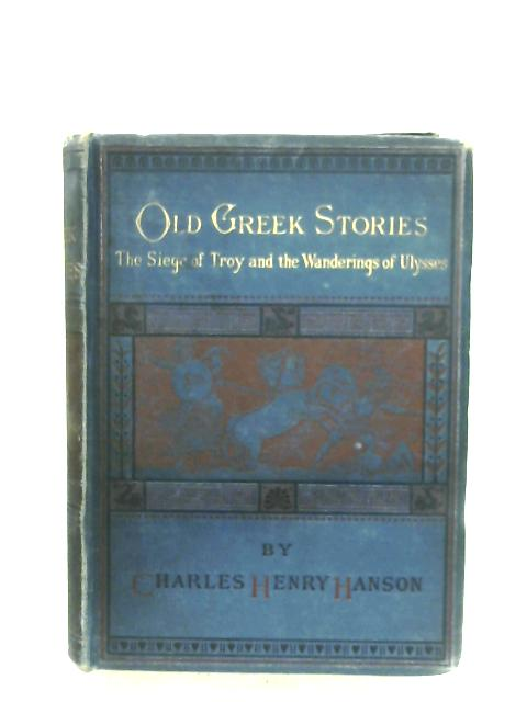 The Siege Of Troy And The Wanderings of Ulysses By C. H. Hanson