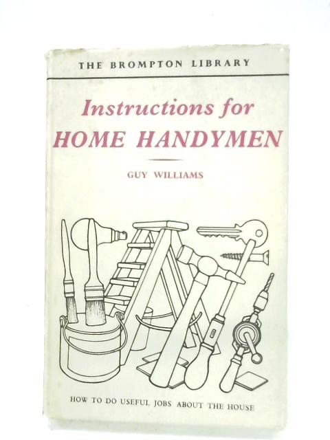 Instructions For Home Handymen by Guy Williams