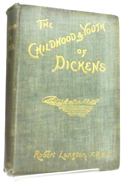 The Childhood and Youth of Charles Dickens by Robert Langton