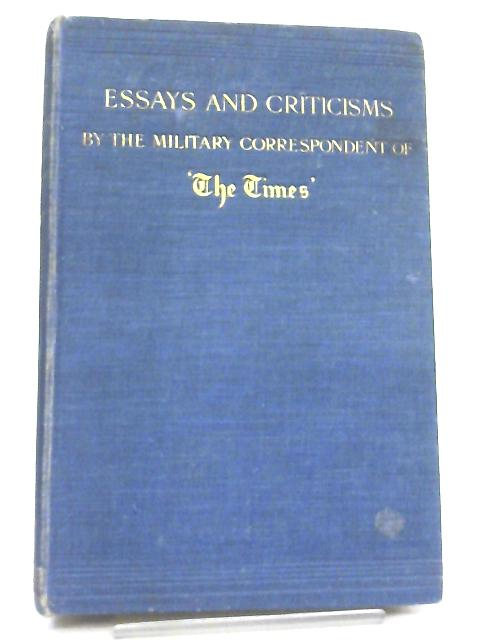 Essays and Criticisms by The Military Correspondent of The Times