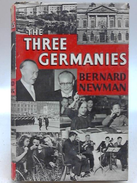 The Three Germanies. by Bernard Newman