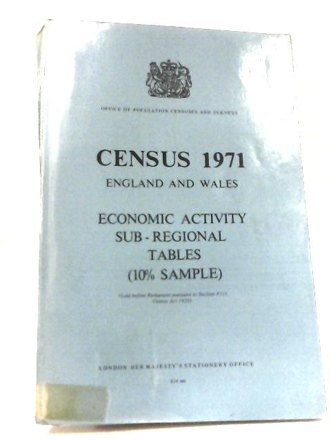 Census 1971 England and Wales Economic Activity Sub-Regional Tables (10 Percent Sample) By Anon
