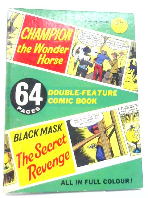 Champion the Wonder Horse & Black Mask The Secret Revenge - Double-Feature Comic Book by Anon