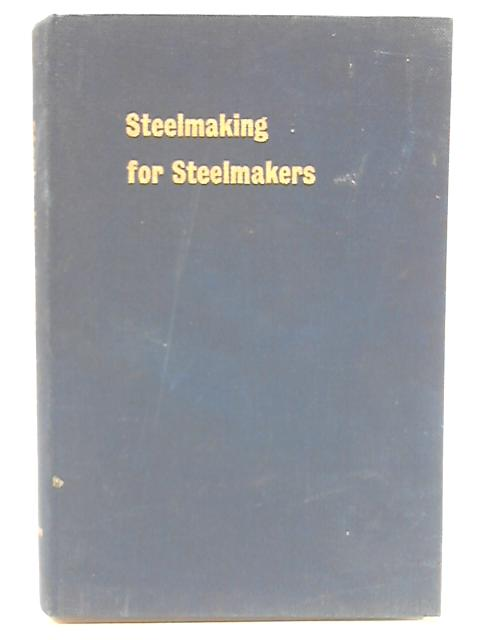 Steelmaking For Steelmakers By A Jackson