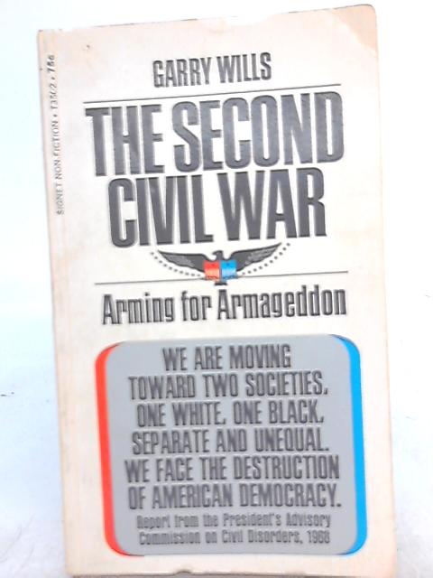 The Second Civil War: Arming for Armageddon By Garry Wills