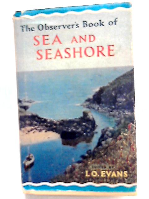 The Observer's Book of Sea and Seashore by I. O. Evans (Ed.)