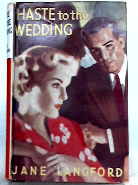 Haste to The Wedding by Jane Langford