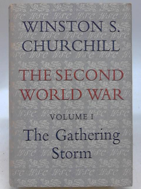 The Second World War, Volume 1: The Gathering Storm By Winston S. Churchill