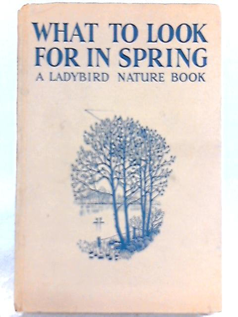 What to Look for in Spring by E. L. Grant-Watson