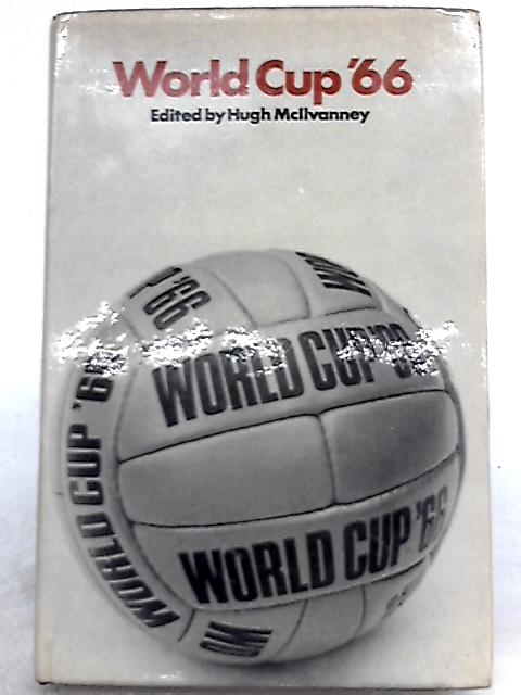 World Cup '66 by Hugh McIlvanney