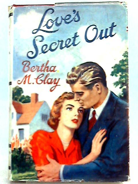 Love's Secret Out by Bertha M. Clay