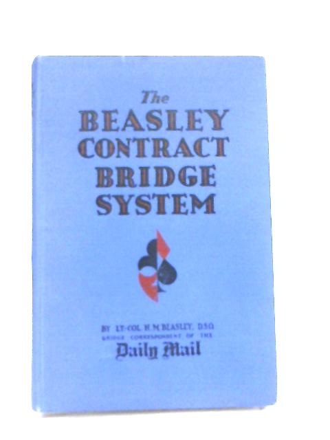 The Beasley Contract Bridge System by Lt-Col H. M. Beasley