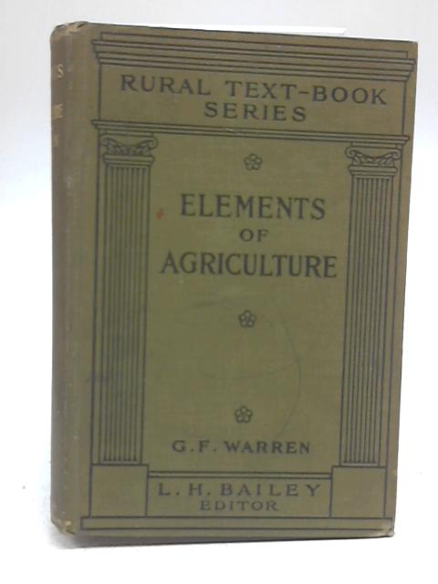 Elements of Agriculture By George F Warren