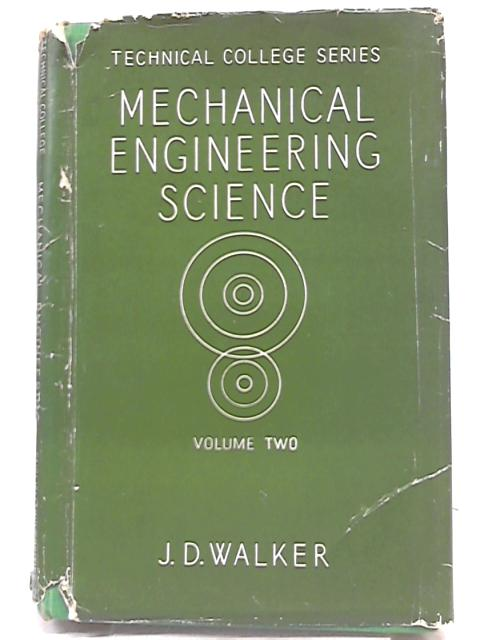 Mechanical Engineering Science for National Certificate. Vol.2: Second year mechanics, heat and hydraulics (Technical college series) by John D Walker