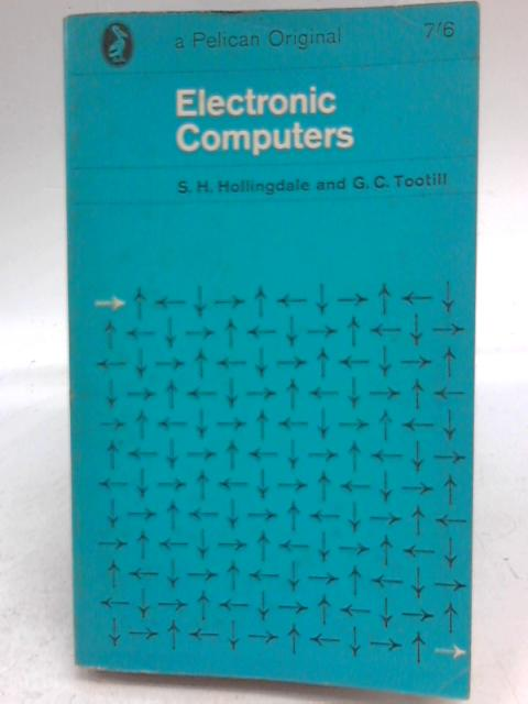 Electronic Computers by S H Hollingdale & G C Tootill