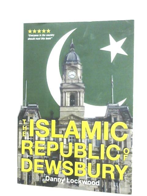Islamic Republic Of Dewsbury by Danny Lockwood