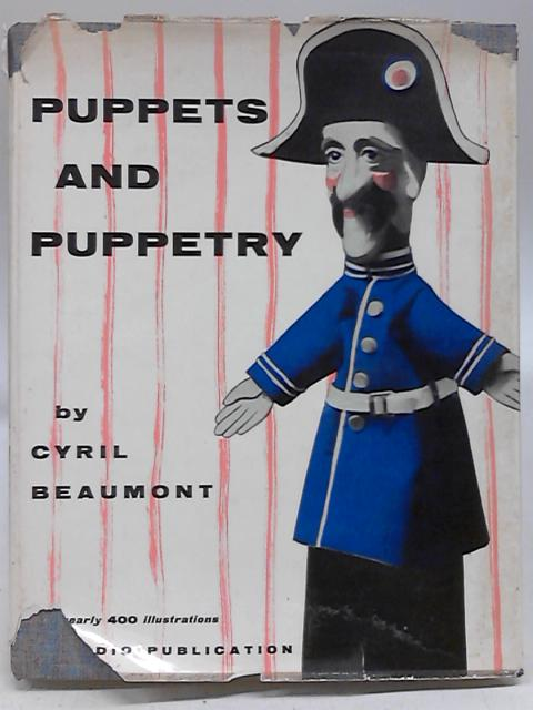 Puppets and Puppetry By Cyril W Beaumont