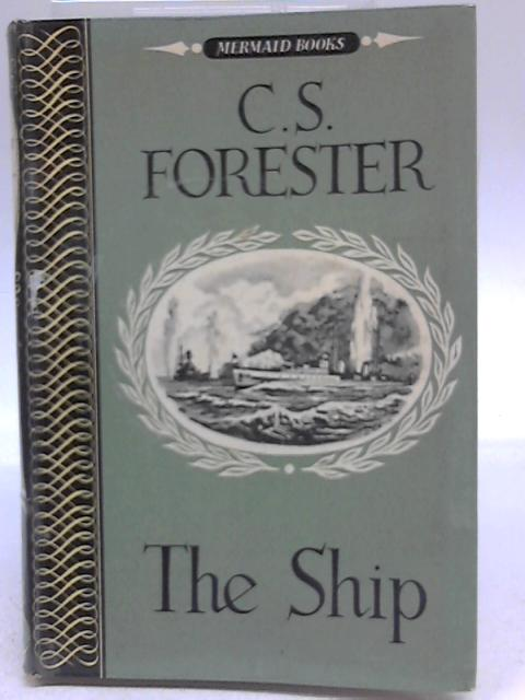 Mermaid Books: The Ship By C S Forester