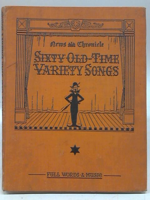 News Chronicle Song Book No 2 . Sixty Old Time Variety Songs by Charles Coborn
