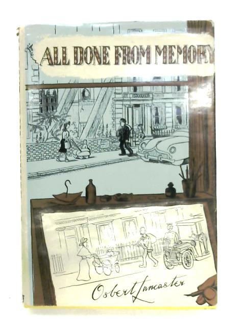 All Done From Memory By Osbert Lancaster